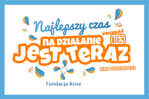 Wspomóż nasze działania – przekaż 1% na Fundację Rosa